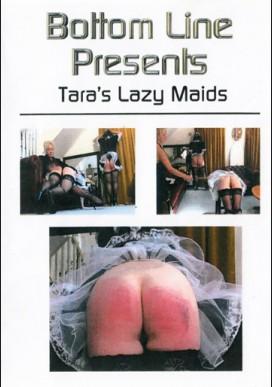 Tara's Lazy Maids