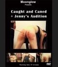 Caught & Caned + Jenny's Auditions